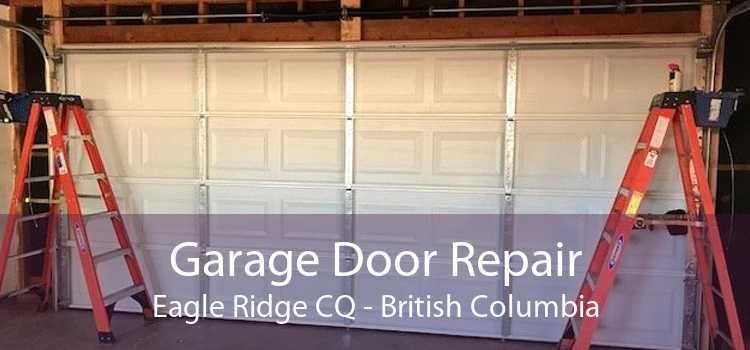 Garage Door Repair Eagle Ridge CQ - British Columbia