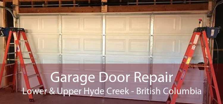 Garage Door Repair Lower & Upper Hyde Creek - British Columbia