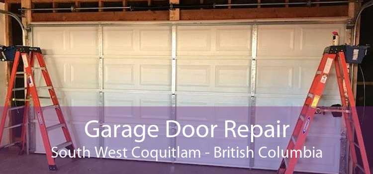 Garage Door Repair South West Coquitlam - British Columbia